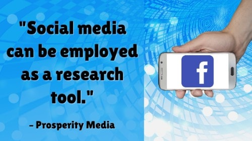 """Social media can be employed as a research tool."" - Prosperity Media"